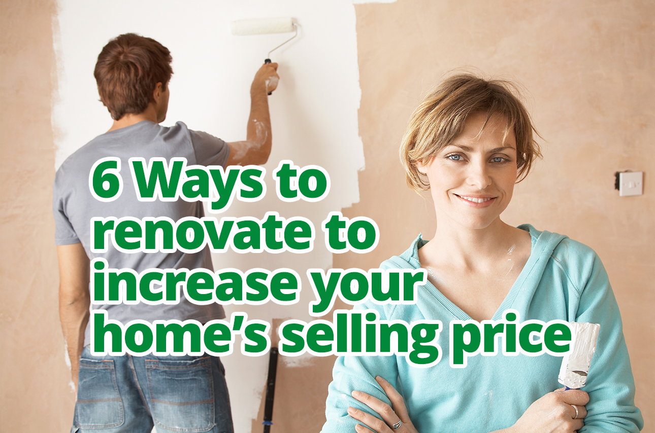 6 Ways to renovate to increase your home's selling price