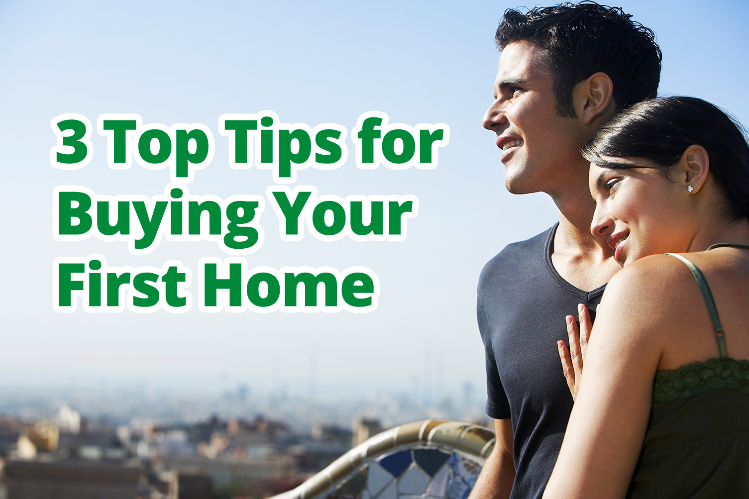 3 Top Tips for Buying Your First Home