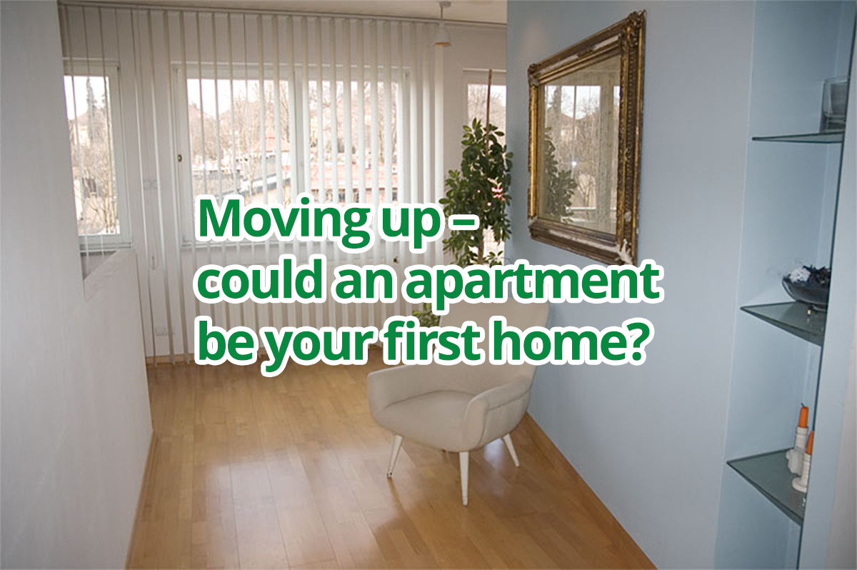 Moving up – could an apartment be your first home?