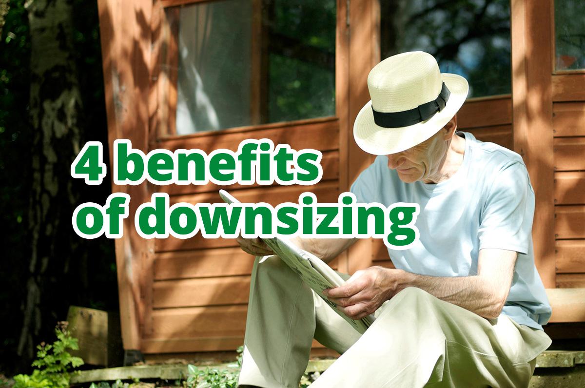 4 benefits of downsizing