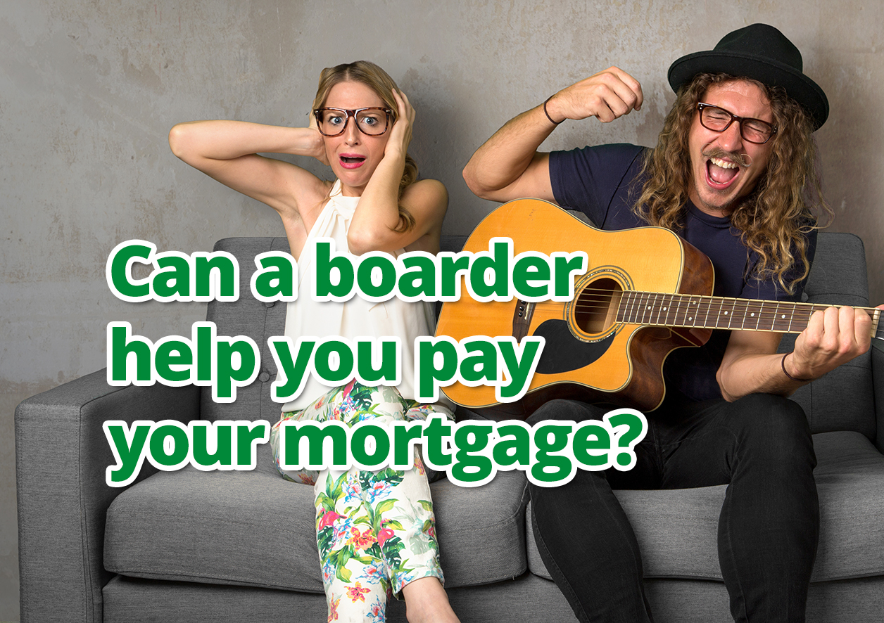 Can a boarder help you pay your mortgage?