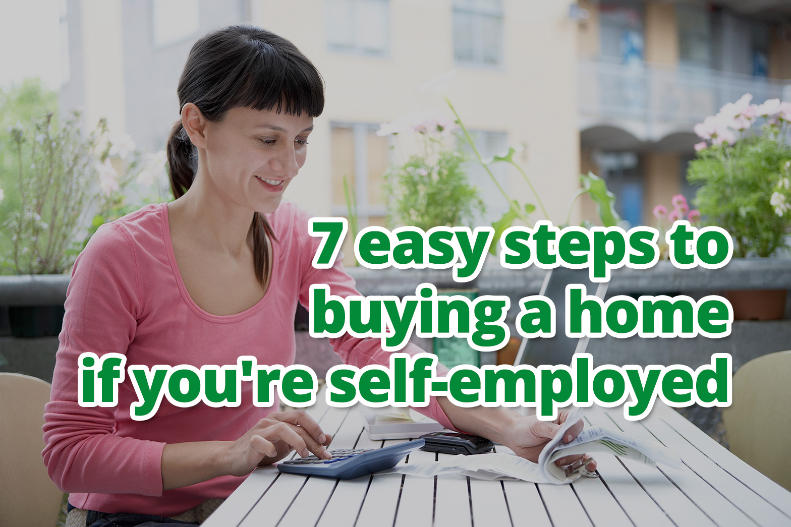 7 easy steps to buying a home if you're self-employed