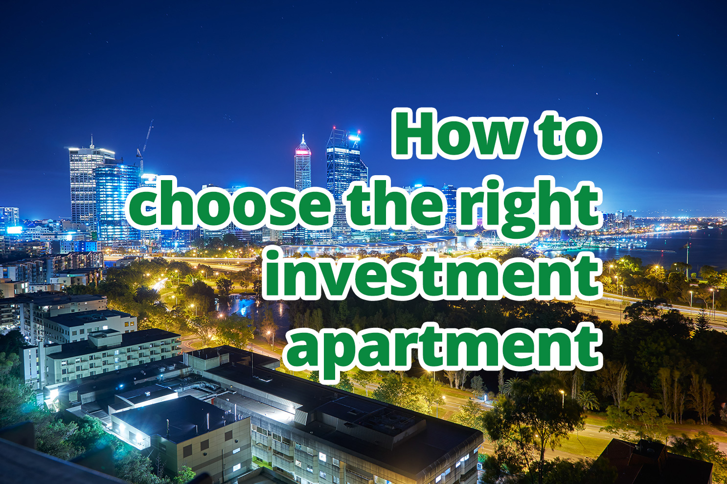 How to choose the right investment apartment