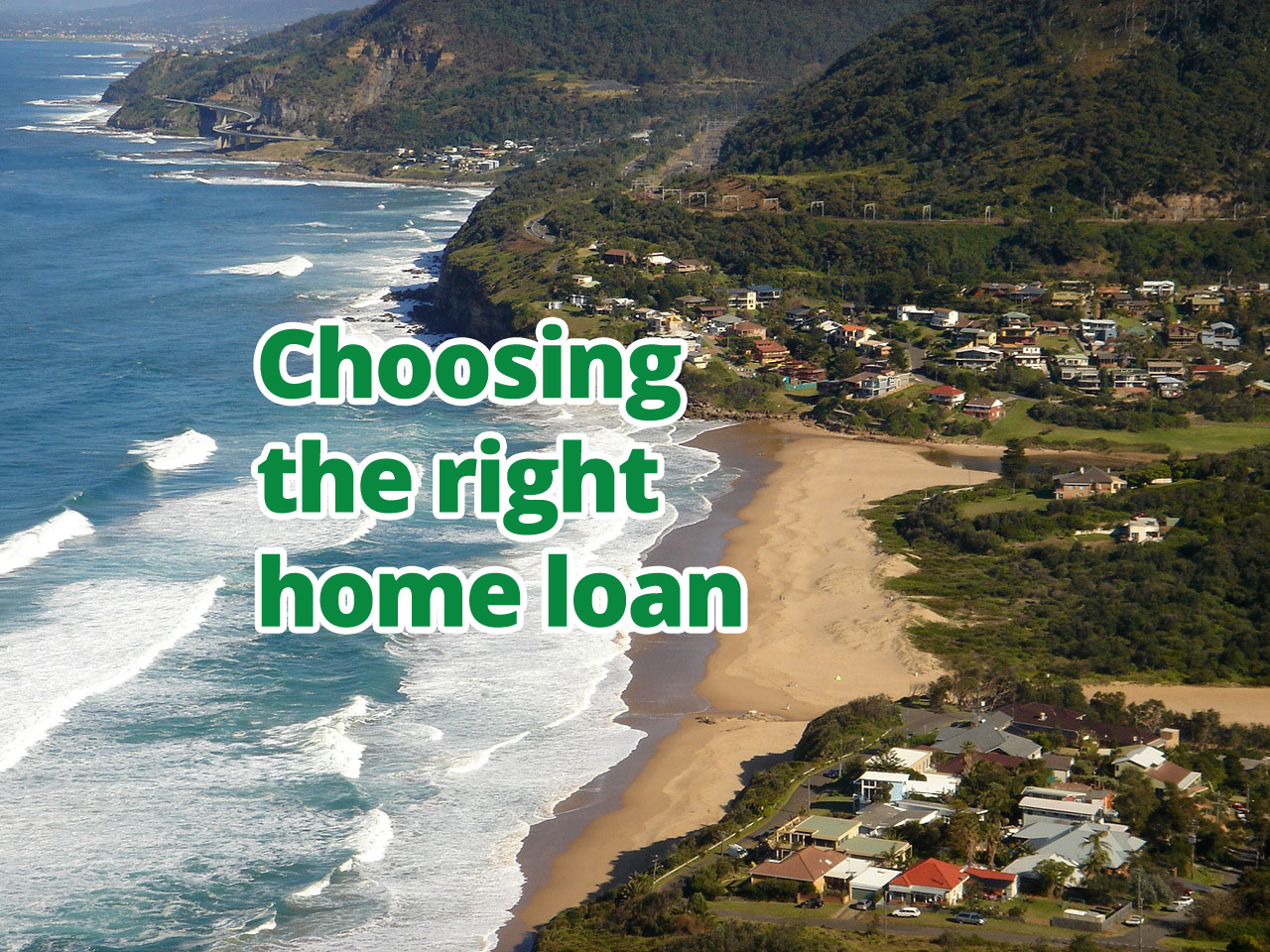 Choosing the right home loan