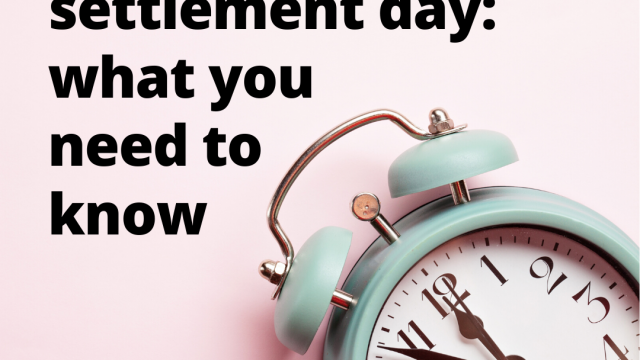 Countdown to settlement day: what you need to know