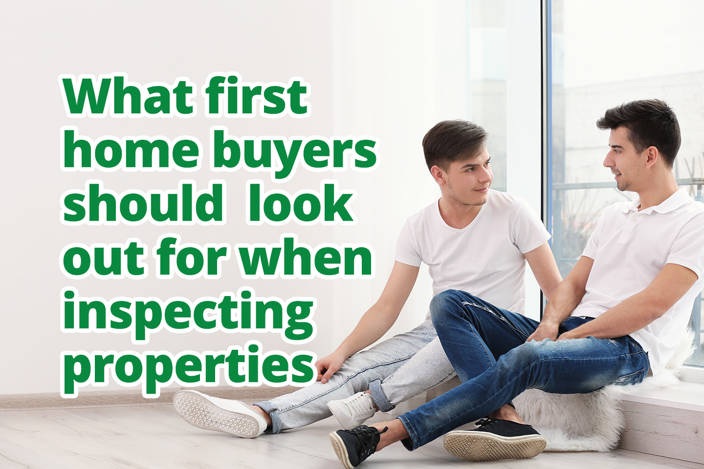 What first home buyers should look out for when inspecting properties