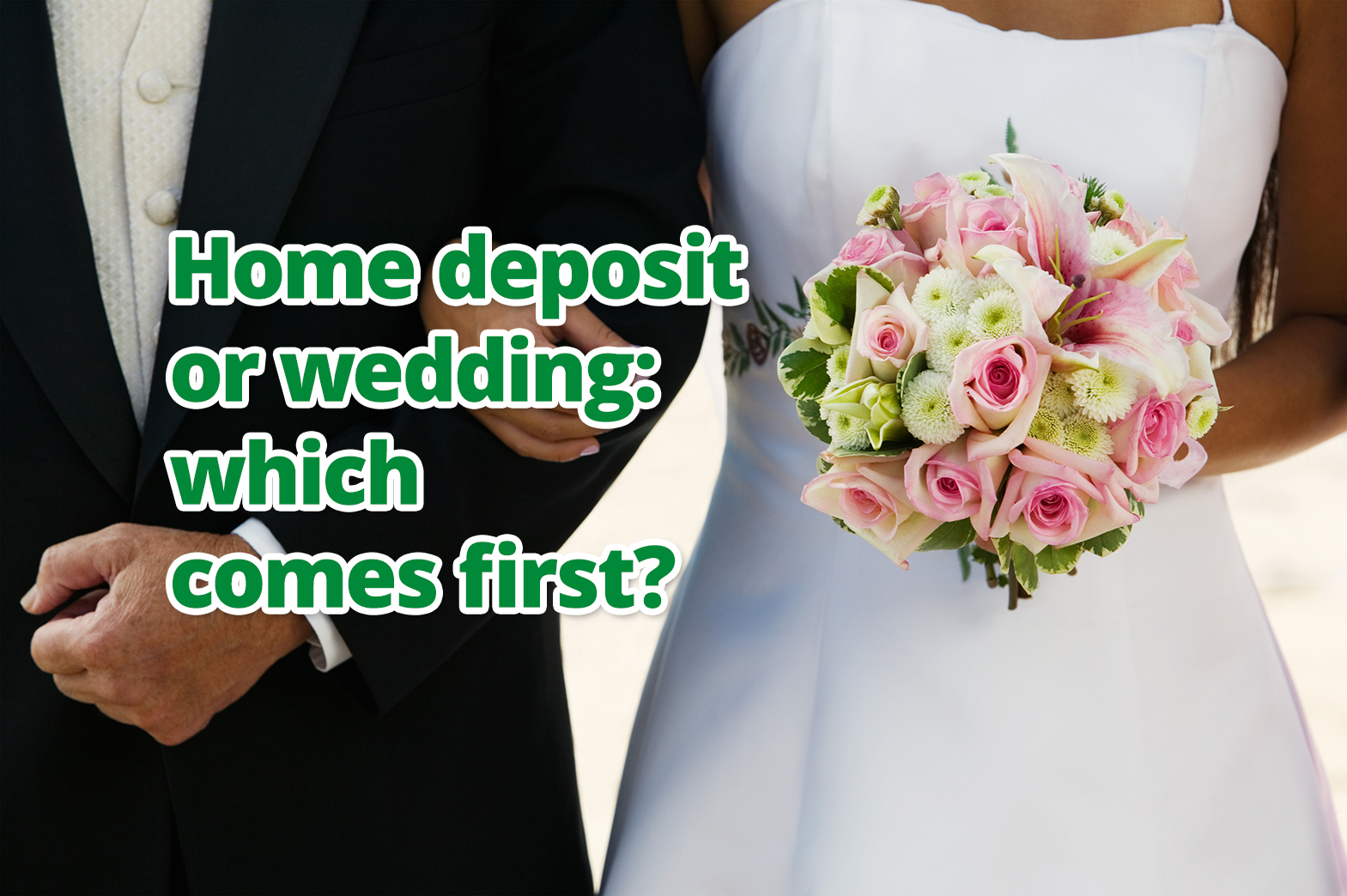 Home deposit or wedding: which comes first?