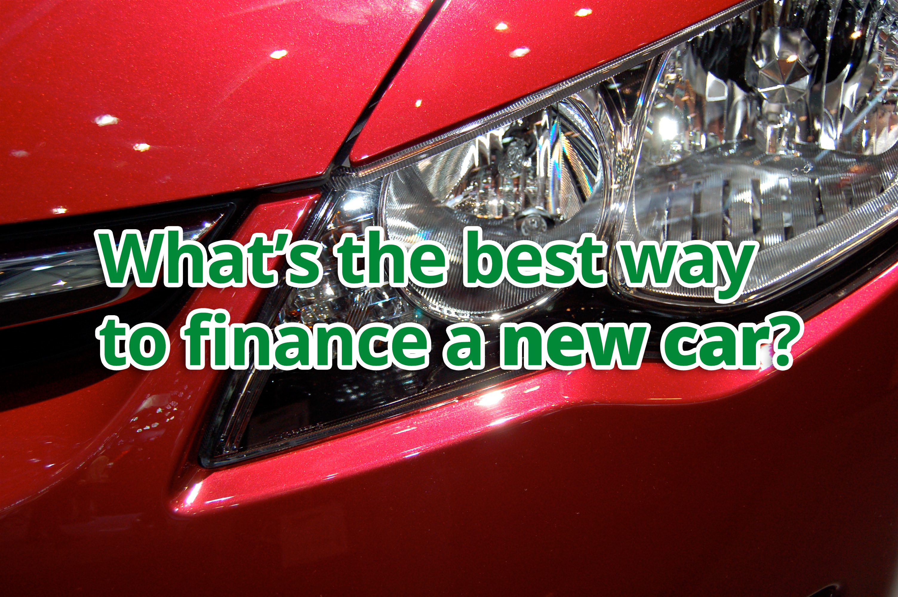 What's the best way to finance a new car?