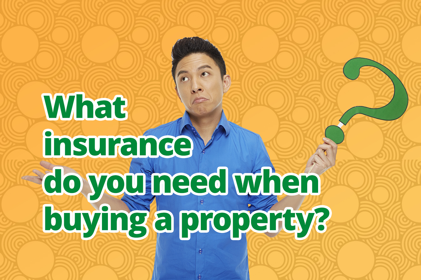 What insurance do you need when buying property?
