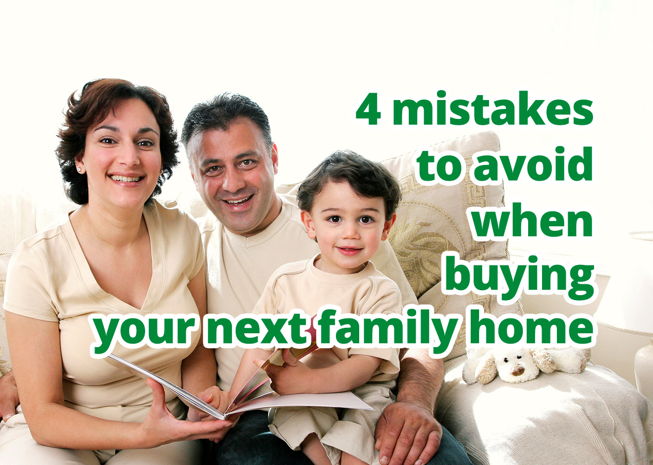 4 mistakes to avoid when buying your next family home
