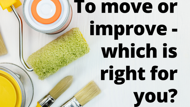To move or improve - which is right for you?