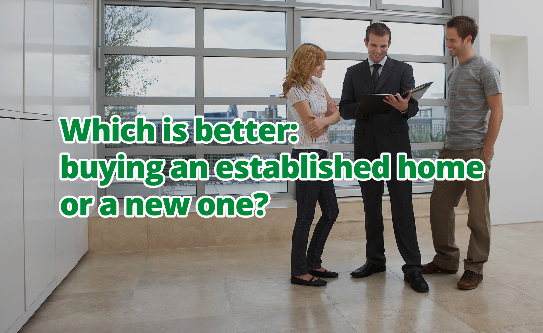 Which is better: buying an established home or a new one?