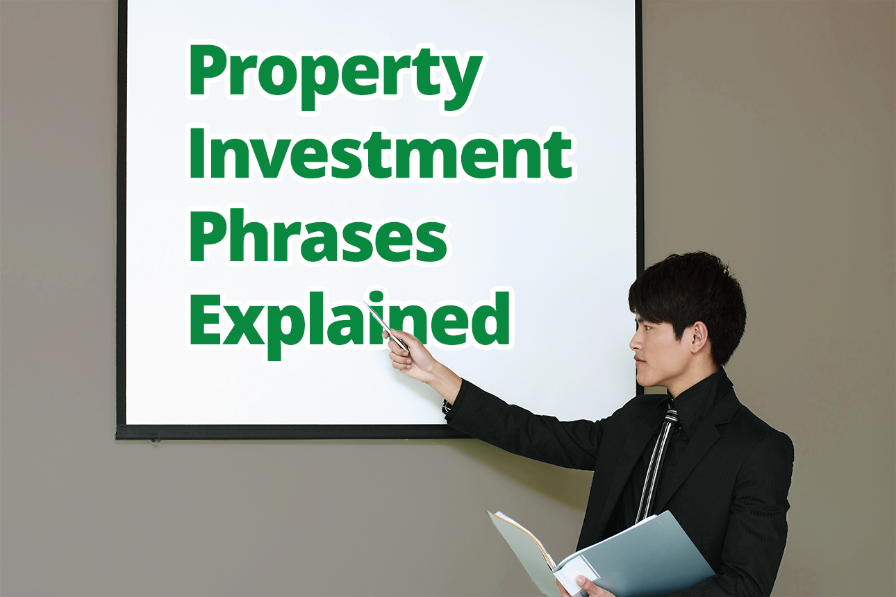 Property Investment Phrases Explained