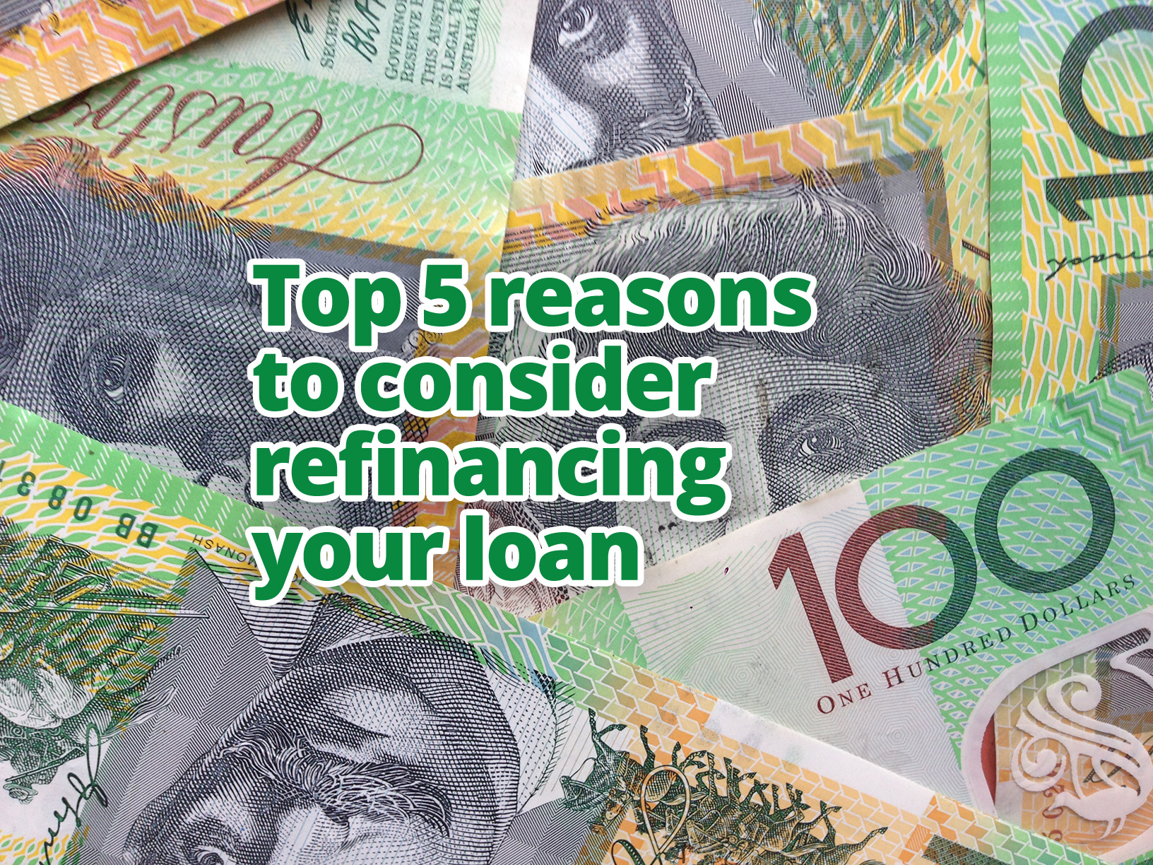 Top 5 reasons to consider refinancing your loan