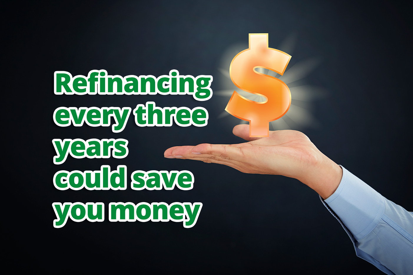 How refinancing every three years could help you save money