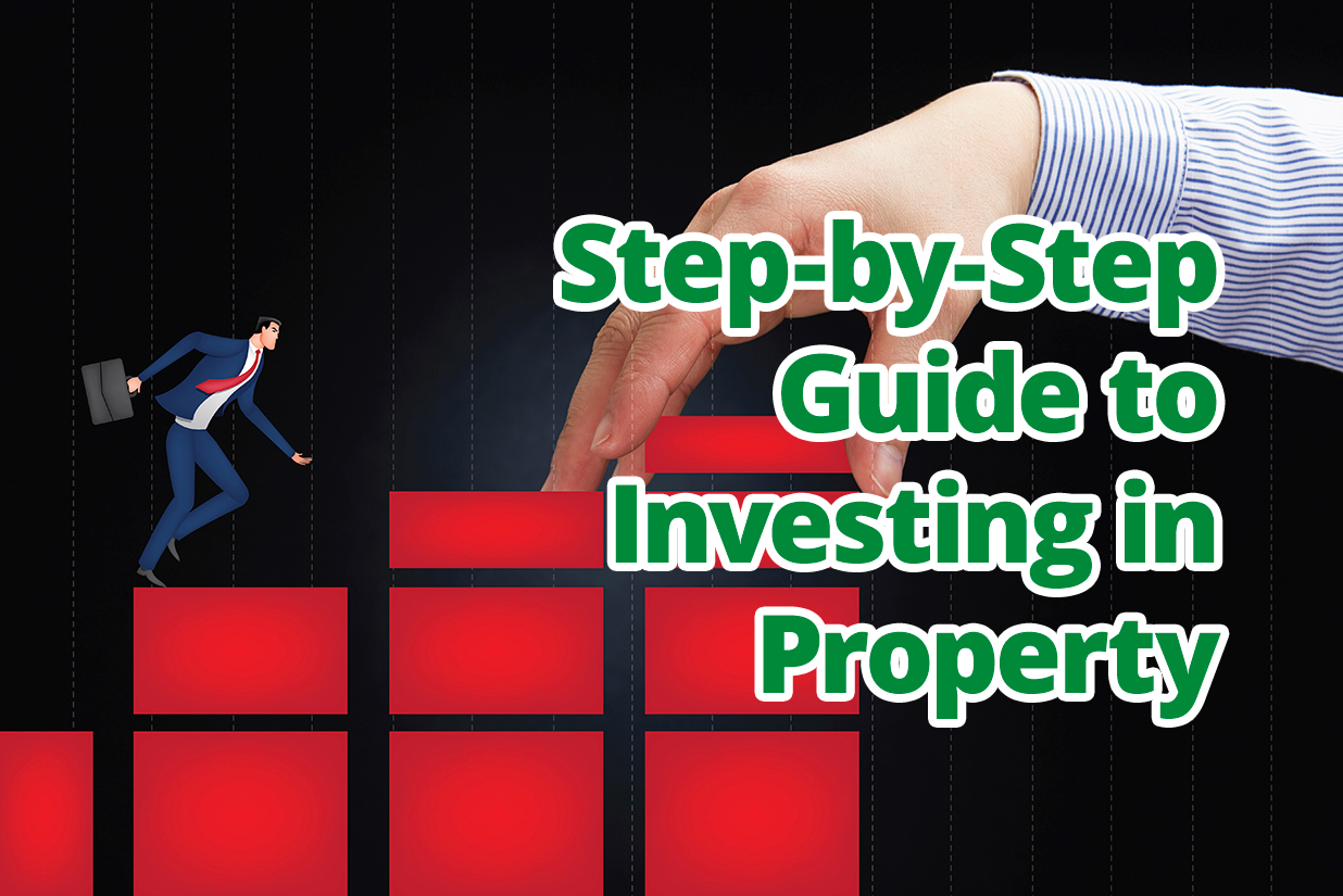 A Step-by-Step Guide to Investing in Property