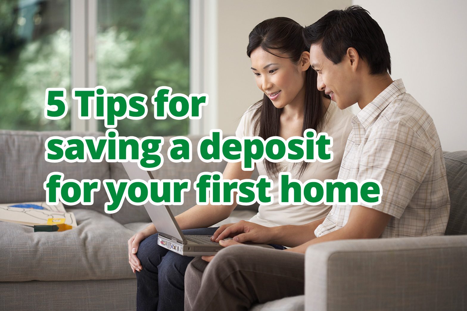 5 Tips for saving a deposit for your first home