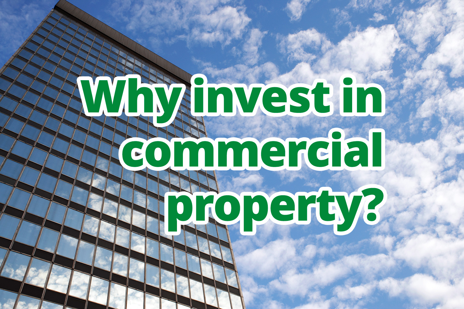 Why invest in commercial property?
